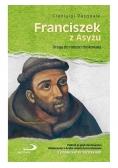 Franciszek z Asyżu. Droga do radości doskonałej
