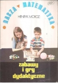 Zabawy i gry dydaktyczne