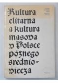 Kultura elitarna a kultura masowa w Polsce późnego średniowiecza