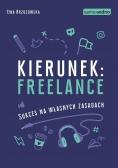 Kierunek: freelance. Sukces na własnych zasadach