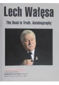 Lech Wałęsa. The road to truth. Autobiography + autograf