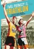 Twój pierwszy triathlon. Przygotuj się...