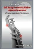 Jak leczyć reumatoidalne zapalenie stawów wyd.2014