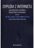 Dyplom z internetu. Jak korzystać z Internetu...