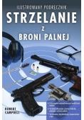 Strzelanie z broni palnej - ilustrowany podręcznik