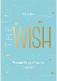 The Wish. Poradnik spełniania marzeń