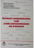 Business communication czyli sztuka porozumiewania się w biznesie