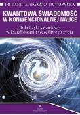 Kwantowa świadomośc w konwencjonalnej nauce