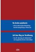 Na drodze pojednania. 50-lecie Memorandum Wschodniego Kościoła Ewangelickiego w Niemczech