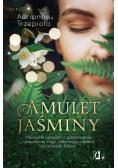 Amulet Jaśminy. Niezwykła opowieść o przeznaczeniu