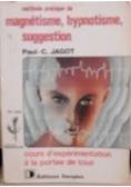 Methode pratique de magnetisme hypnotisme suggestion