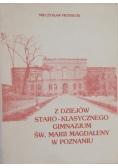 Z dziejów staro - klasycznego gimnazjum św. Marii Magdaleny w Poznaniu