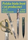 Polska biała broń i jej producenci Tom 2