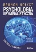 Psychologia kryminalistyczna. Diagnoza i praktyka.