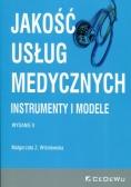 Jakość usług medycznych Instrumenty i modele