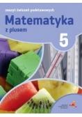 Matematyka SP 5 Z Plusem Zeszyt Ćwiczeń Podst.GWO