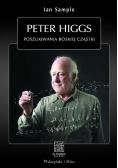Peter Higgs. Poszukiwanie boskiej cząstki