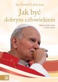 Jan Paweł II dzieciom. Jak być dobrym... w.2016