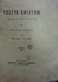 Koszyk Kwiatów, ok . 1909r.