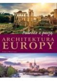 Podróże z pasją. Architektura Europy