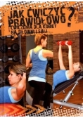 Jak ćwiczyć prawidłowo? Ćwiczenia dla kobiet