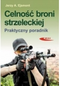 Celność broni strzeleckiej. Praktyczny poradnik