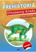 Zeszyt edukacyjny Prehistoria. Dinozaury Kreda