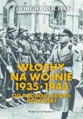 Włochy na wojnie 1935-1943. Od podboju Etiopii do