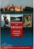 Przewodnik po Kresach. Ukraina, Białoruś, Litwa
