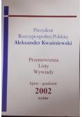 Prezydent Rzeczypospolitej Polskiej . Przemówienia,listy,wywiady.