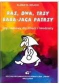 Raz, dwa, trzy Baba Jaga patrzy
