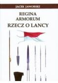 Regina Armorum Rzecz o lancy