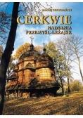 Cerkwie Nadsania. Przemyśl-Leżajsk TW