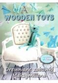 Drewniane zabawki Maksymiliana / Max Wooden Toys