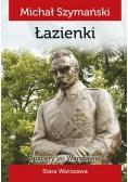 Spacery po Warszawie. Spacer VI Łazienki