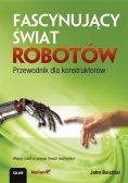 Fascynujący świat robotów. Przewodnik konstruktora