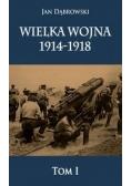 Wielka Wojna 1914-1918 T.1