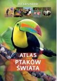 Atlas ptaków świata. 250 gatunków.