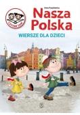 Nasza Polska. Wiersze dla dzieci