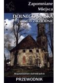 Zapomniane miejsca Dolnego Śląska. Sudety Zachod.