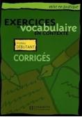 Exercices de vocabulaire... - debutant corriges