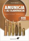 Amunicja i jej elaboracja. Praktyczny poradnik