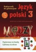 Między nami 3 Język polski Podręcznik + multipodręcznik, nowa