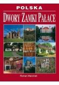 Polska. Dwory, zamki, pałace