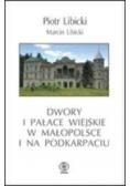 Dwory i pałace wiejskie w Małopolsce i Podkarpaciu