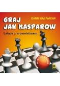 Graj jak Kasparow. Lekcje z arcymistrzem. Wyd. II