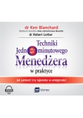 Techniki Jednominutowego Menedżera.. Audiobook