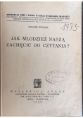 Jak młodzież naszą zachęcić do czytania?, 1932 r.