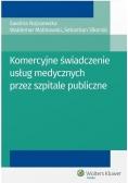 Komercyjne świadczenie usług medycznych przez...