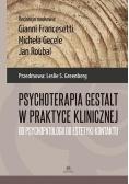 Psychoterapia Gestalt w praktyce klinicznej